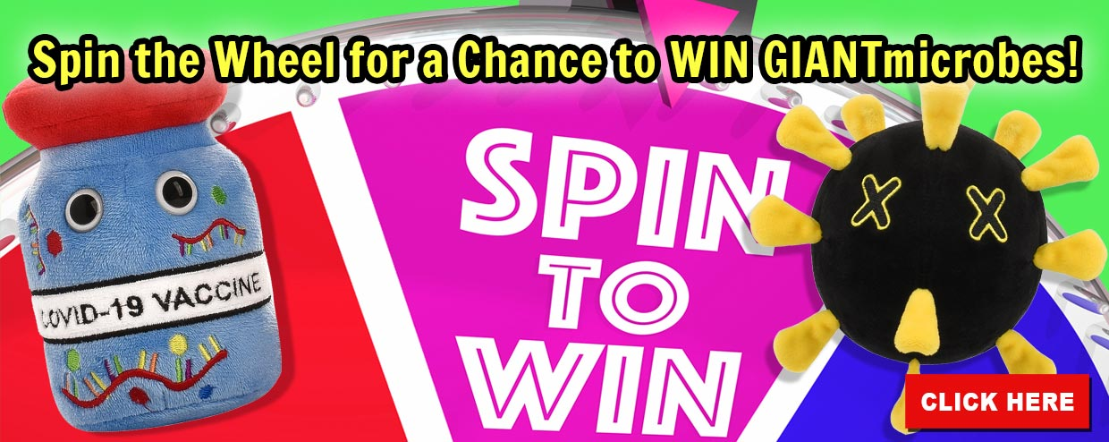 Spin the Wheel for a Chance to WIN GIANTmicrobes!