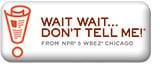 NPR, Wait Wait... Don't Tell Me!